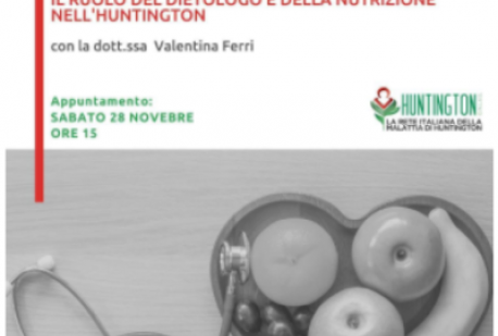Webinar Il Ruolo del Dietologo e della nutrizione nell'Huntington